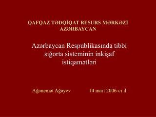 QAFQAZ TƏDQİQAT RESURS MƏRKƏZİ AZƏRBAYCAN