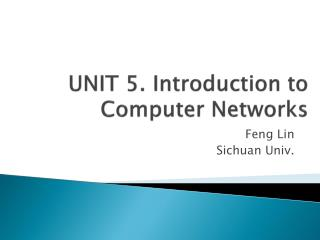 UNIT 5. Introduction to Computer Networks