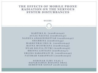 T he effects of mobile phone radiation on the nervous system disturbances Oleh: