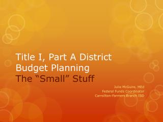 "Title I, Part A District Budget Planning The ""Small"" Stuff"