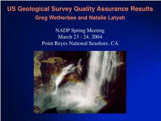 US Geological Survey Quality Assurance Results Greg Wetherbee and Natalie Latysh