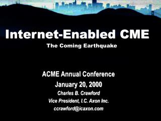Internet-Enabled CME