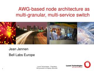 AWG-based node architecture as multi-granular, multi-service switch