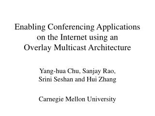 Enabling Conferencing Applications  on the Internet using an  Overlay Multicast Architecture