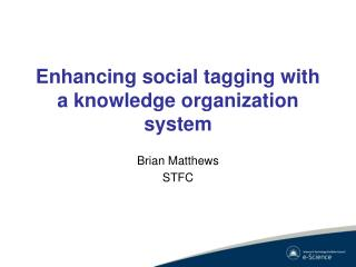 Enhancing social tagging with a knowledge organization system