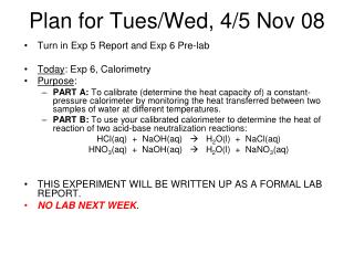 Plan for Tues/Wed, 4/5 Nov 08