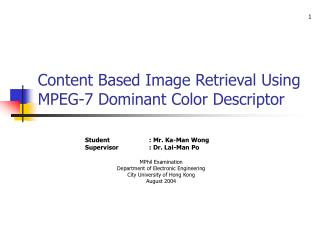 Content Based Image Retrieval Using MPEG-7 Dominant Color Descriptor