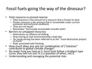 Fossil fuels-going the way of the dinosaur?