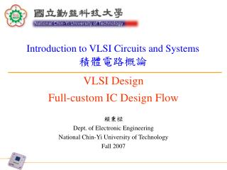 VLSI Design Full-custom IC Design Flow