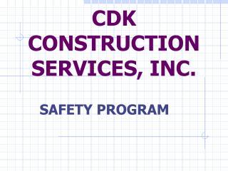 CDK CONSTRUCTION SERVICES, INC.