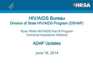 HIV/AIDS Bureau Division of State HIV/AIDS Program (DSHAP)