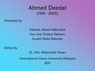 Ahmed Deedat  (1918 - 2005)