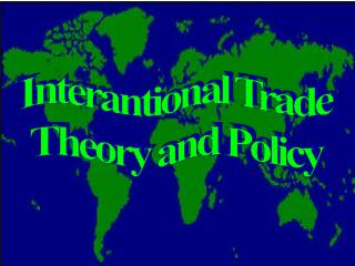 Interantional Trade Theory and Policy