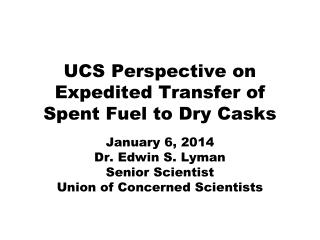 UCS Perspective on Expedited Transfer of Spent Fuel to Dry Casks