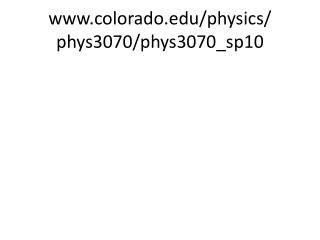 colorado/physics/ phys3070/phys3070_sp10