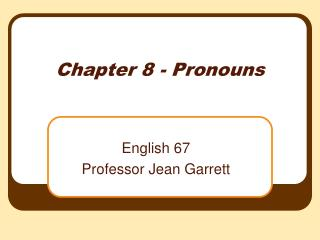 Chapter 8 - Pronouns