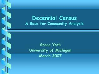 Decennial Census A Base for Community Analysis