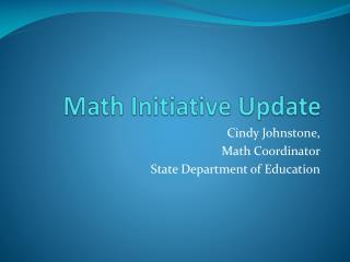Math Initiative Update