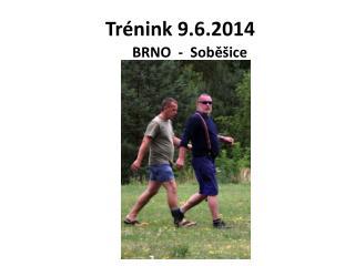 Trénink 9.6.2014