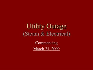 Utility Outage (Steam & Electrical)
