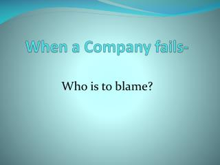 When a Company fails-