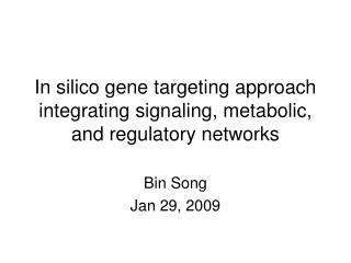 In silico gene targeting approach integrating signaling, metabolic, and regulatory networks