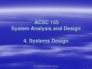 ACSC 155  System Analysis and Design 4. Systems Design