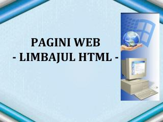 PAGINI WEB - LIMBAJUL HTML -