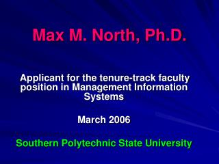 Max M. North, Ph.D.