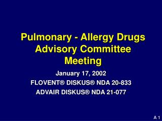 Pulmonary - Allergy Drugs Advisory Committee Meeting