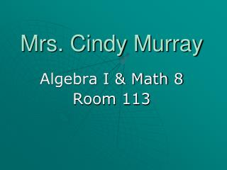 Mrs. Cindy Murray