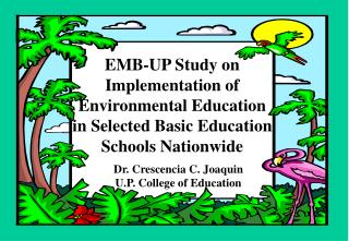 EMB-UP Study on Implementation of Environmental Education in Selected Basic Education Schools Nationwide