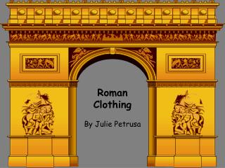 Roman Clothing By Julie Petrusa