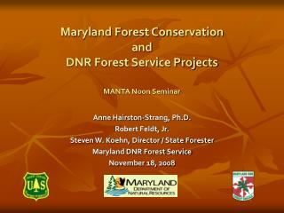 Maryland Forest Conservation  and  DNR Forest Service Projects MANTA Noon Seminar
