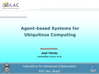 Agent-based Systems for Ubiquitous  Computing