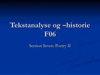 Tekstanalyse og –historie F06