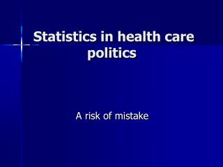 S tatistics in health care politics