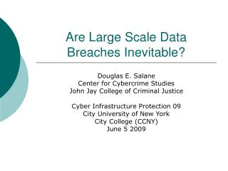 Are Large Scale Data Breaches Inevitable?