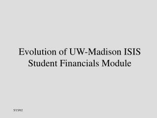 Evolution of UW-Madison ISIS Student Financials Module