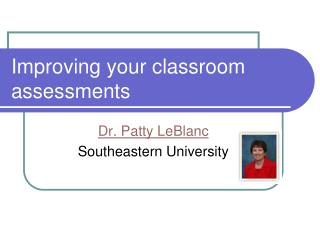 Improving your classroom assessments