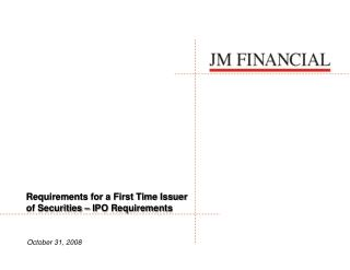 Requirements for a First Time Issuer of Securities – IPO Requirements