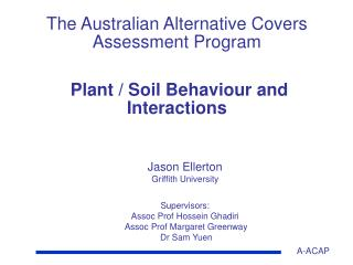 The Australian Alternative Covers Assessment Program  Plant / Soil Behaviour and Interactions