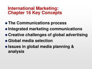 International Marketing:   Chapter 16 Key Concepts