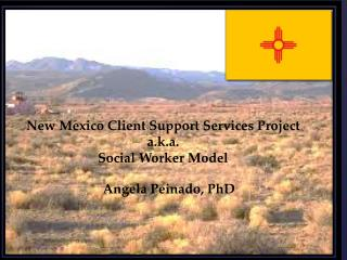 New Mexico Client Support Services Project a.k.a.  Social Worker Model