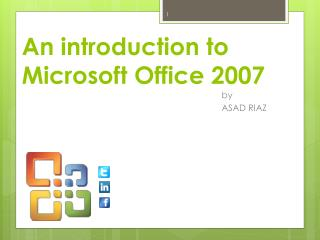 An introduction to  Microsoft Office 2007