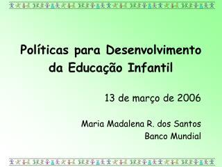 Políticas para Desenvolvimento da Educação Infantil