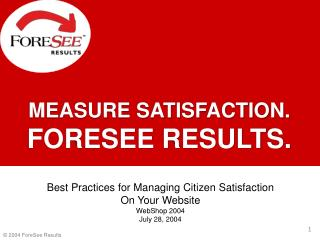 MEASURE SATISFACTION. FORESEE RESULTS.