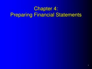 Chapter 4: Preparing Financial Statements