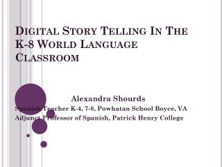 Digital Story Telling In The K-8 World Language Classroom