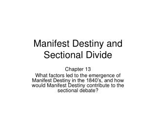 Manifest Destiny and Sectional Divide